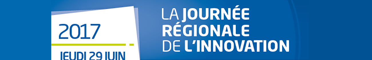 LA JOURNEE REGIONALE DE L'INNOVATION - 29 juin